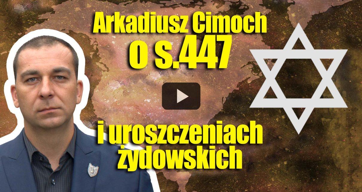 Arkadiusz Cimoch z Chicago o s.447 i uroszczeniach żydowskich